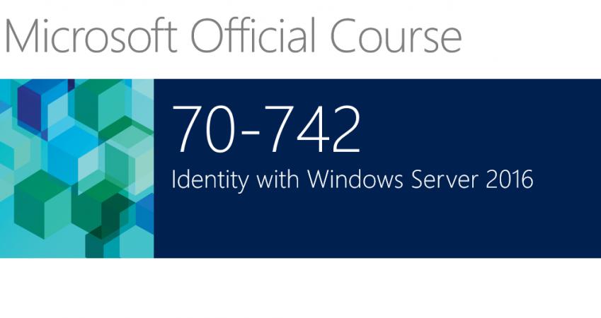 742 – Identity with Windows Server 2016