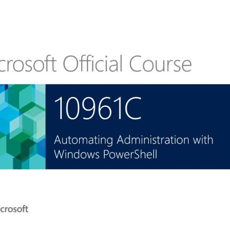 Microsoft 10961 Automating Administration with Windows PowerShell