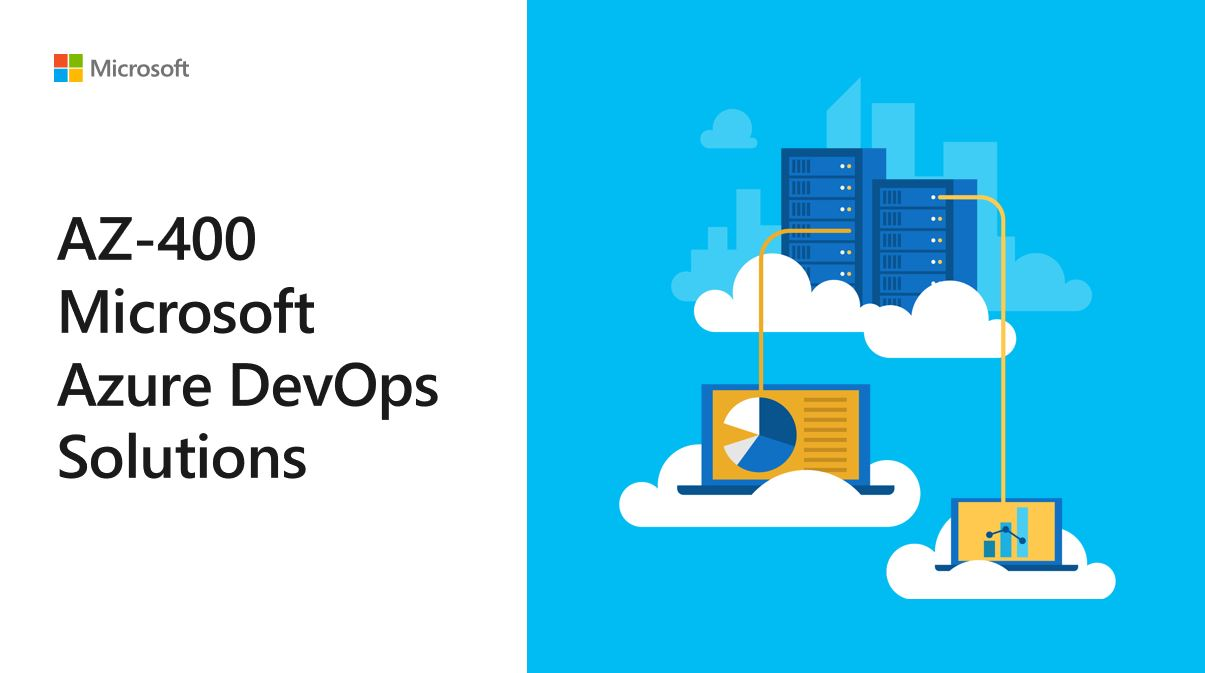 Microsoft AZ-400 Microsoft Azure DevOps Solutions