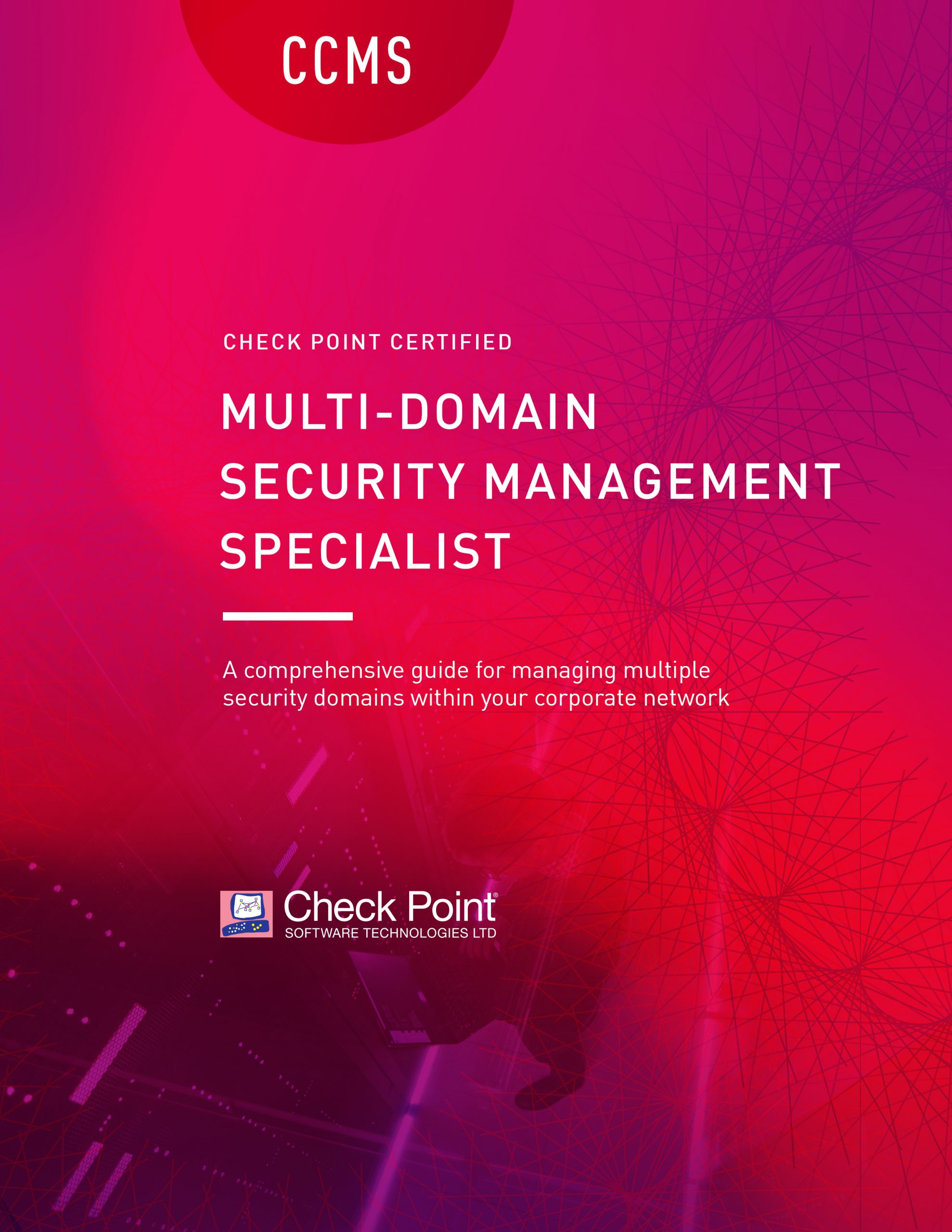CCMS – Check Point Certified Multi-Domain Security Management Specialist (CCMS)