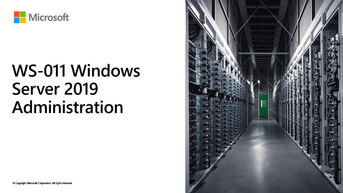WS-011 – Windows Server 2019 Administration (WS-011T00)